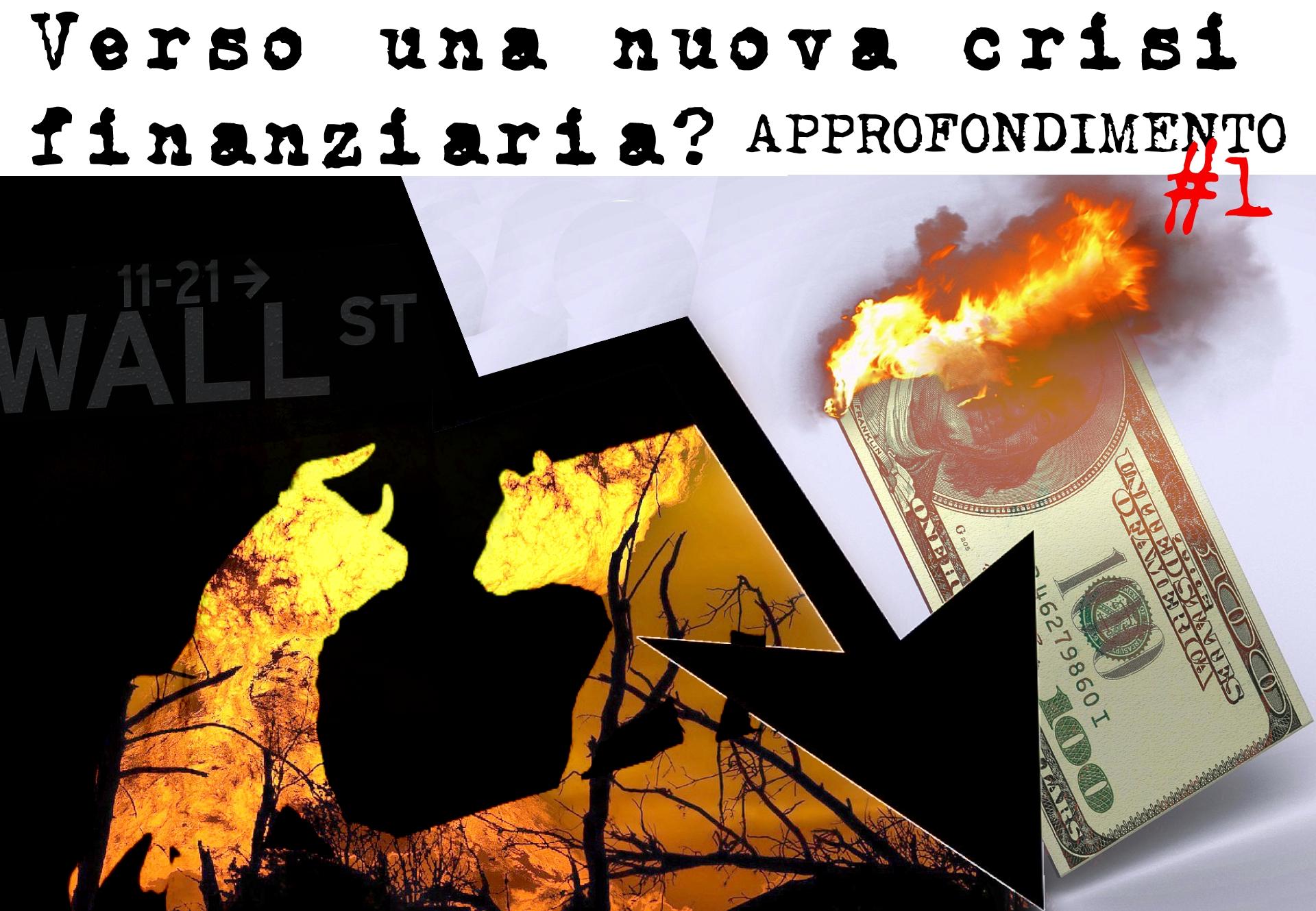 18406416e4 Verso una nuova Crisi Finanziaria? PARTE#1 | Figlio di Trader